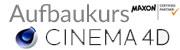 Aufbaukurs Cinema4d